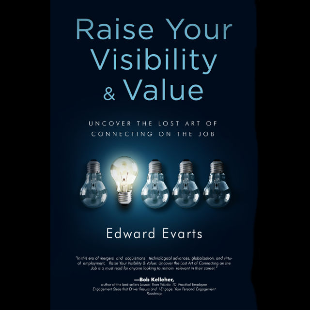 Raise Your Visibility & Value