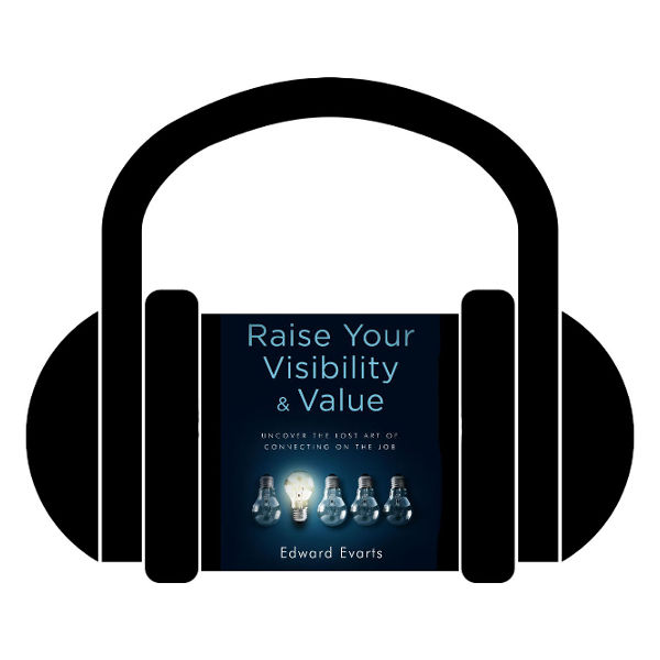 Raise Your Visibility & Value Audio Book