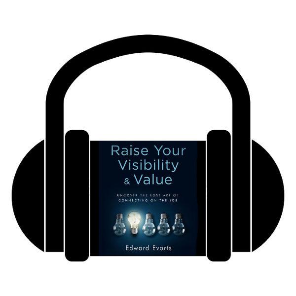 Raise Your Visibility & Value Audio Book