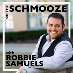 The Schmooze with Robbie Samuels