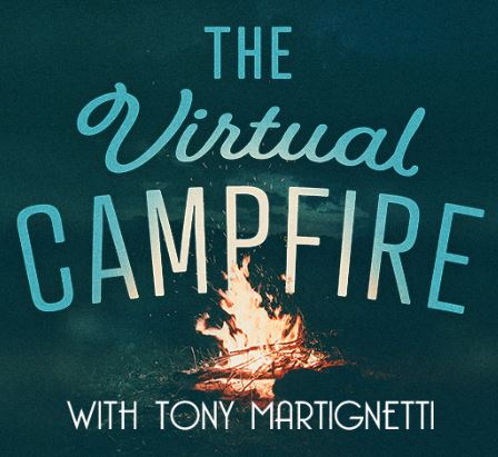 The Virtual Campfire with Tony Martignetti